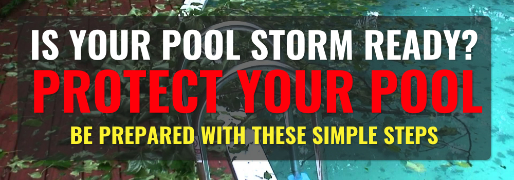 Is Your Pool Storm Ready?